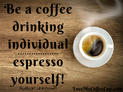 Coffee Quote - May 15-16