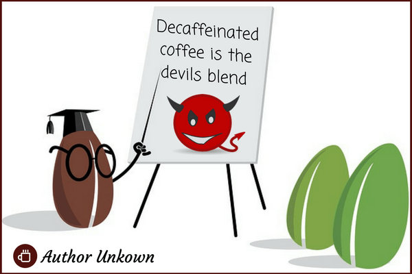 Coffee Quote -Decaffeinated coffee is the devils blend Image