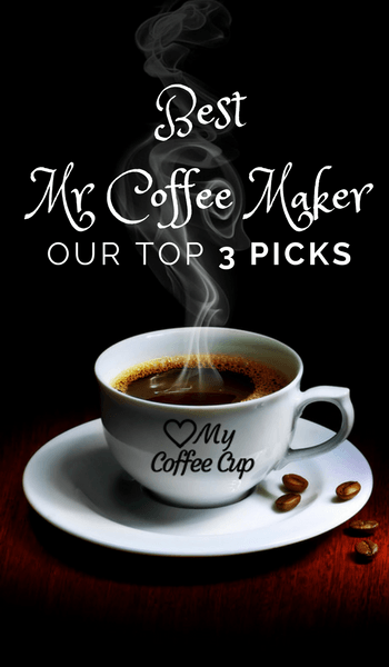What Is The Best Mr Coffee Maker Our Top 3 Picks