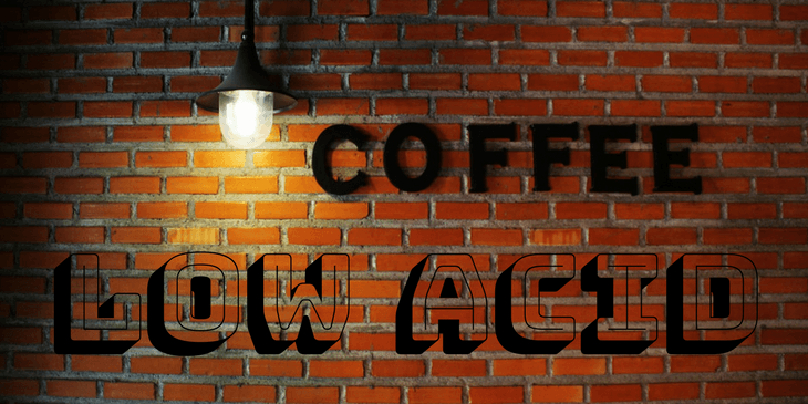 Low Acid Coffee Sign