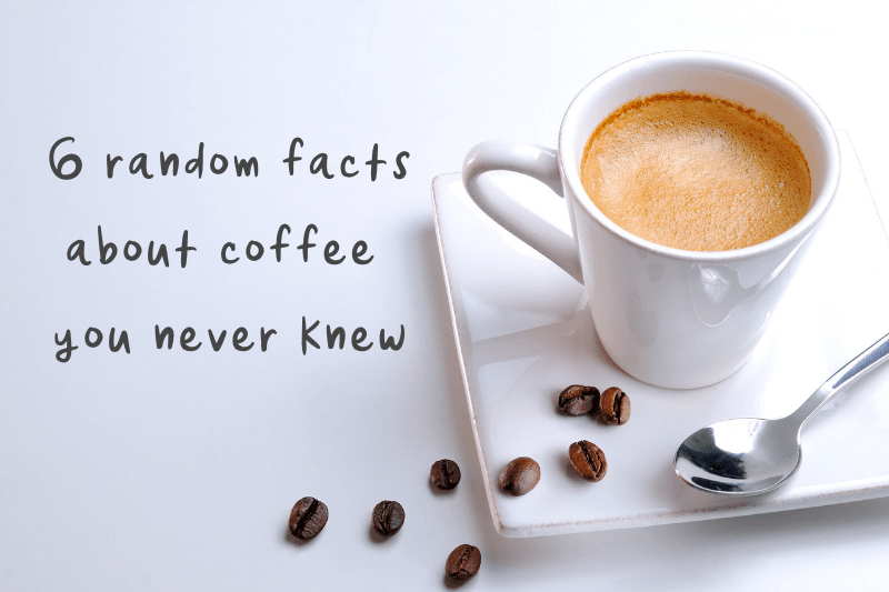Here's six random facts you never knew about coffee